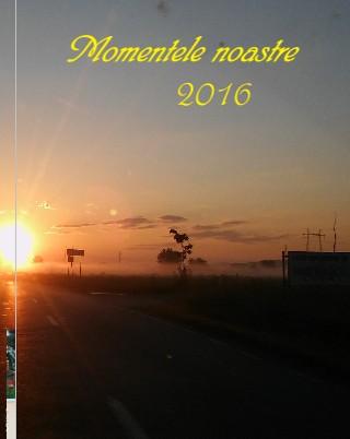 Momentele noastre 2016 - Vizualizare