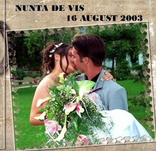 NUNTA DE VIS 16 AUGUST 2003 - Vizualizare