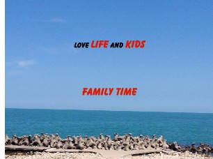LOVE LIFE AND KIDS FAMILY TIME - Vizualizare