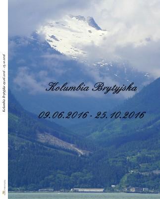 Kolumbia Brytyjska 09.06.2016 - 25.10.2016 - Zobacz teraz