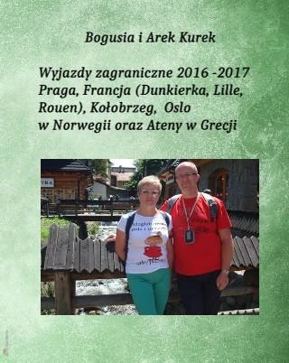 Bogusia i Arek Kurek Wyjazdy zagraniczne 2016 -2017 Praga, Francja (Dunkierka, Lille, Rouen), Kołobr - Zobacz teraz