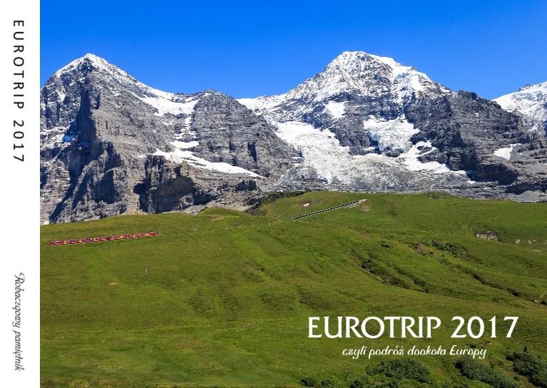 Eurotrip 2017 - czyli podróż dookoła Europy