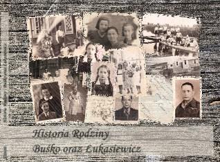 Historia Rodziny - Buśko oraz Łukasiewicz - Zobacz teraz