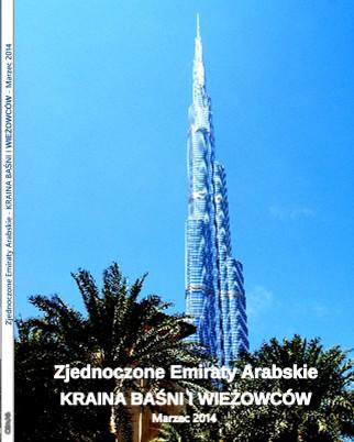 Zjednoczone Emiraty Arabskie - KRAINA BAŚNI I WIEŻOWCÓW - Marzec 2014 - Zobacz teraz