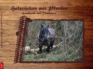 Holzrücken mit Pferden - jetzt anschauen