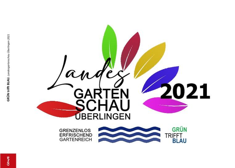 GRÜN trifft BLAU. Landesgartenschau Überlingen 2021