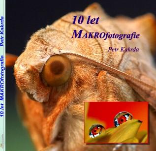 10 let MAKROfotografie Petr Kakrda - Zobrazit knihu