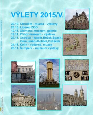 V Ý L E T Y 2 0 1 5 / V. Chrudim, Liberec, Olomouc, Příbor, Ostrava, Kolín, Šumperk, Český Brod, Brn - Zobrazit knihu