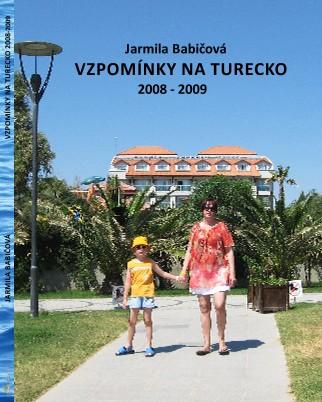 JARMILA BABIČOVÁ VZPOMÍNKY NA TURECKO 2008-2009 - Zobrazit knihu