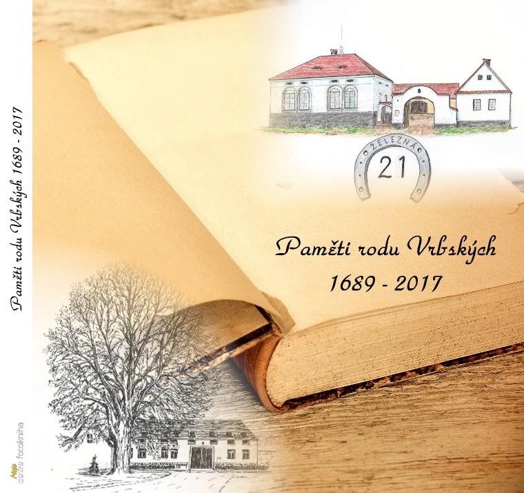 Paměti rodu Vrbských 1689 - 2017