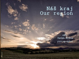 Náš kraj/ Our region (C) 2017 photo Radek Frýsa - Zobrazit knihu