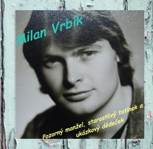 Milan Vrbík Pozorný manžel, starostlivý tatínek a ukázkový dědeček - Zobrazit knihu