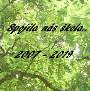 Spojila nás škola.. 2007 - 2019 - Zobrazit knihu