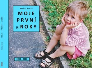Michal Horák M O J E P R V N Í (k) ROKY - Zobrazit knihu