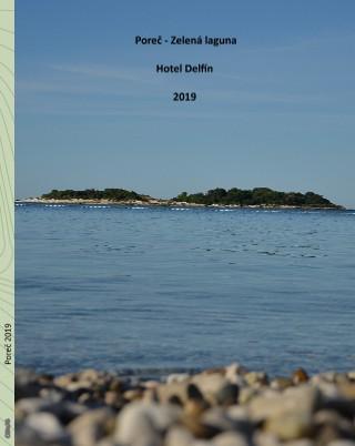 Poreč - Zelená laguna Hotel Delfín 2019 - Zobrazit knihu