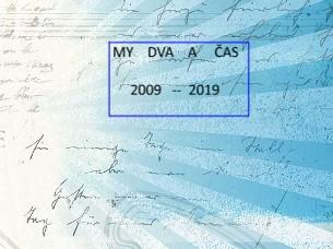 MY DVA A ČAS 2009 -- 2019 - Zobrazit knihu