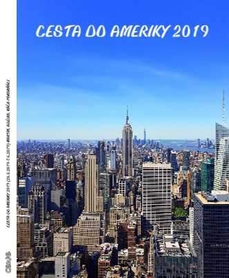CESTA DO AMERIKY 2019 (26.5.2019-7.6.2019) MARTIN, ADÉLKA, KÁČA POKORŇÁCI - Zobrazit knihu