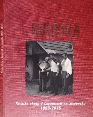 Kronika Chaty v Lupenicích na Slovensku 1998 - 2018 - Zobrazit knihu