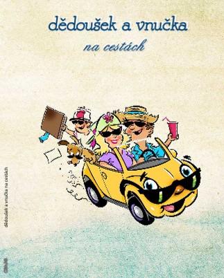 dědoušek a vnučka na cestách - Zobrazit knihu