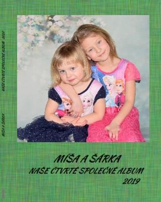 MÍŠA A ŠÁRKA NAŠE ČTVRTÉ SPOLEČNÉ ALBUM 2019 - Zobrazit knihu