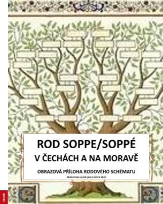 ROD SOPPE/SOPPÉ V ČECHÁCH A NA MORAVĚ OBRAZOVÁ PŘÍLOHA RODOVÉHO SCHÉMATU ZPRACOVAL ALOIS (63) V ROCE - Zobrazit knihu